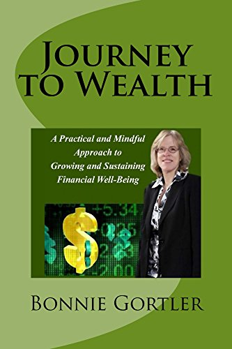 Journey to Wealth: A Practical and Mindful Approach to Growing and Sustaining Financial Well-Being