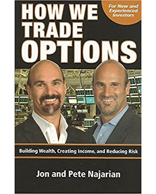 How We Trade Options Building Wealth, Creating Income and Reducing Risk