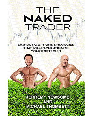 The Naked Trader: Simplistic Option Strategies That Will Revolutionize Your Portfolio