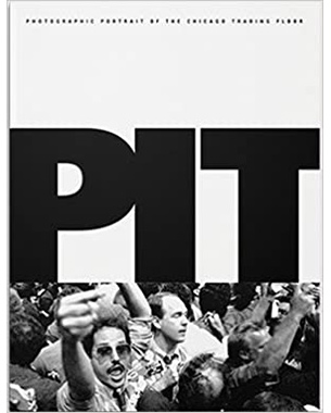The Pit: Photographic Portrait of the Chicago Trading Floor