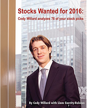 Stocks Wanted for 2016: Cody Willard analyzes 78 of your stock picks