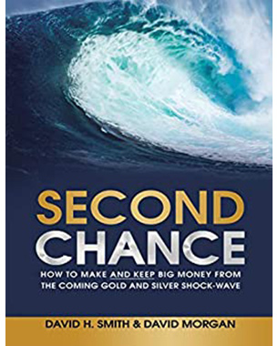 Second Chance: How to Make and Keep Big Money from the Coming Gold and Silver Shock