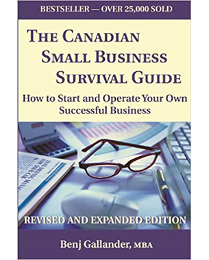 The Canadian Small Business Survival Guide: How to Start and Operate Your Own Successful Business