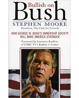 Bullish on Bush: How George Bush's Owenership Society Will Make America Stronger