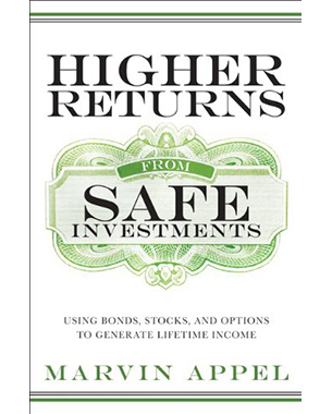 Higher Returns from Safe Investments: Using Bonds, Stocks, and Options to Generate Lifetime Income