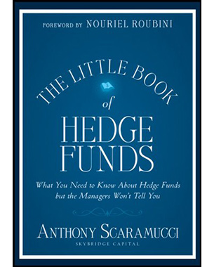 The Little Book of Hedge Funds: What You Need to Know about Hedge Funds But the Managers Won't Tell You