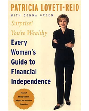 Surprise! You're Wealthy: Every Woman's Guide to Financial Independence