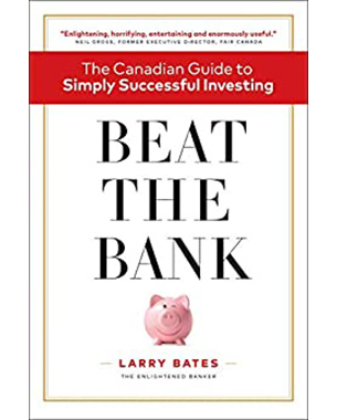 Beat the Bank: The Canadian Guide to Simply Successful Investing